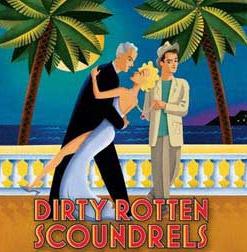 Dirty Rotten Scoundrels - La Comedia